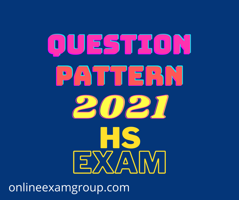 New Question Pattern 2021 HS Exam