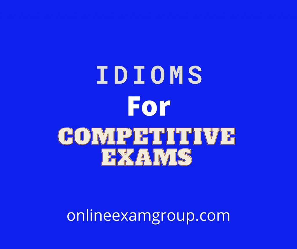 Idioms for Competitive Exams