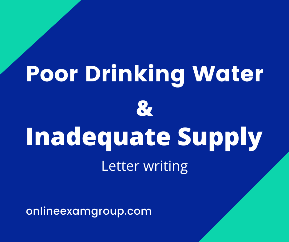 letter writing of poor quality and inadequate supply of drinking water.