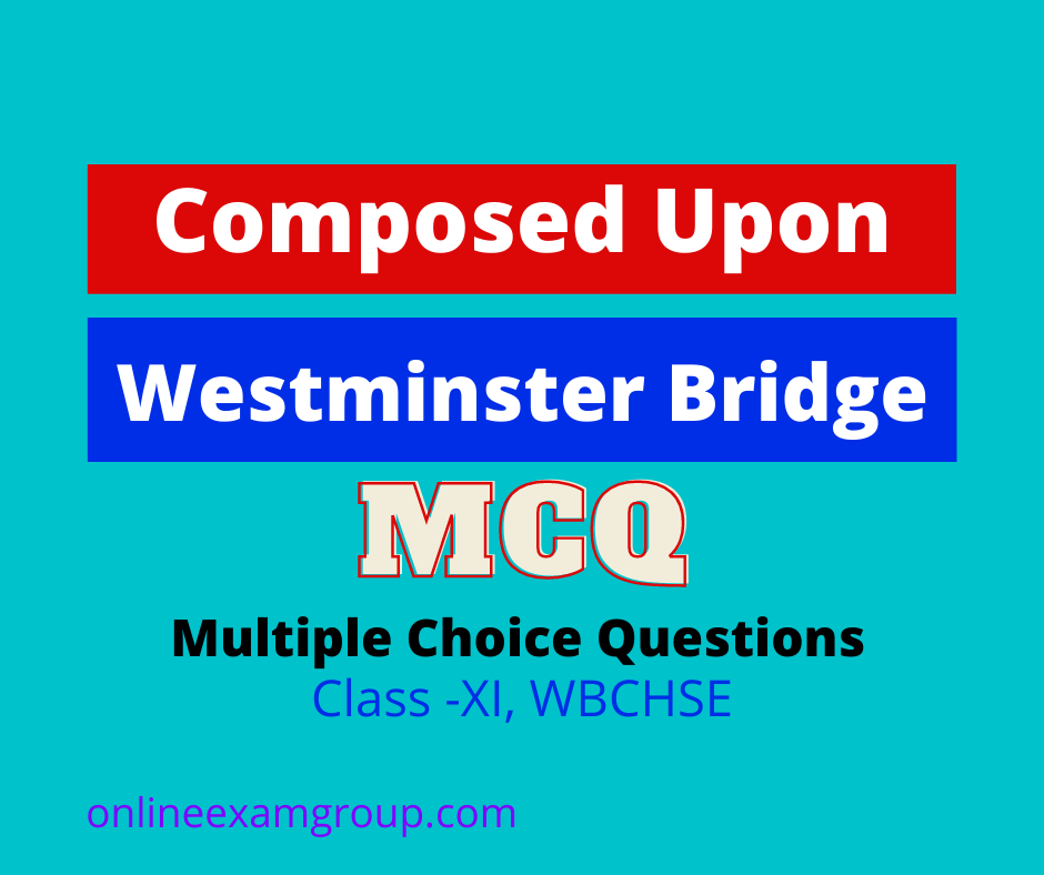 Upon Westminster Bridge Multiple Choice Questions and Answers