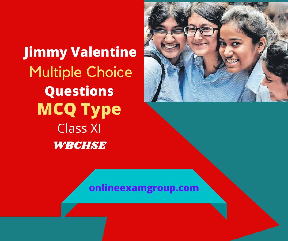 Jimmy Valentine MCQ