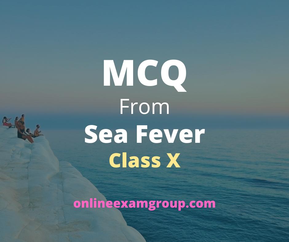 Sea Fever MCQ Class X