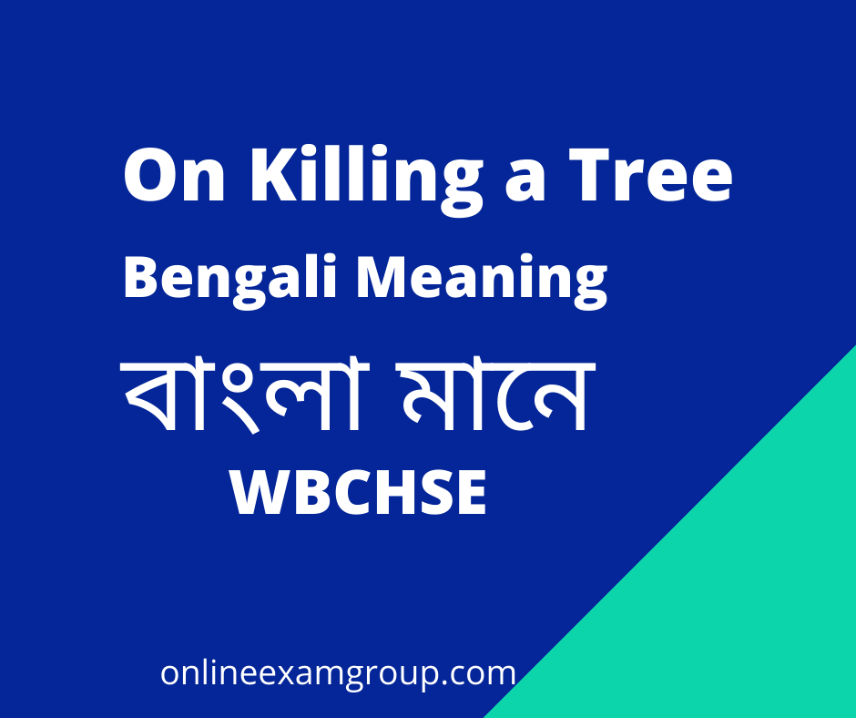 On Killing a Tree Bengali Meaning