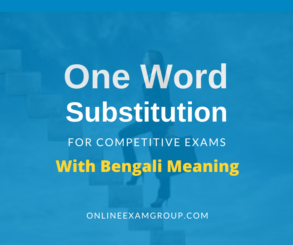 One word substitution with Bengali Meaning