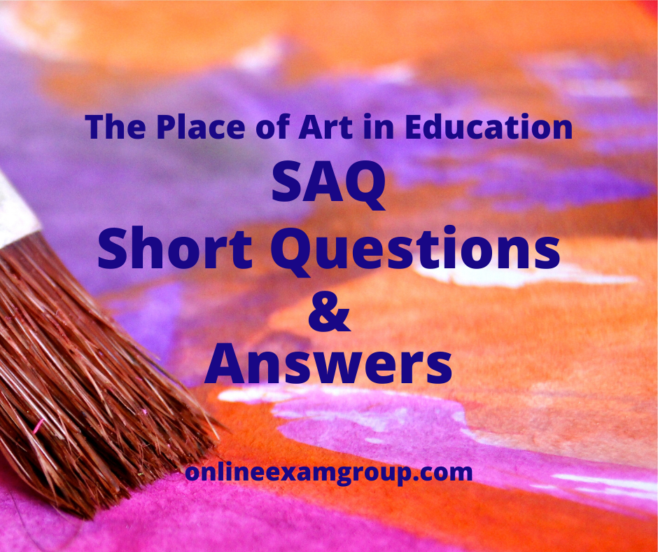 SAQ of The Place of Art in Education