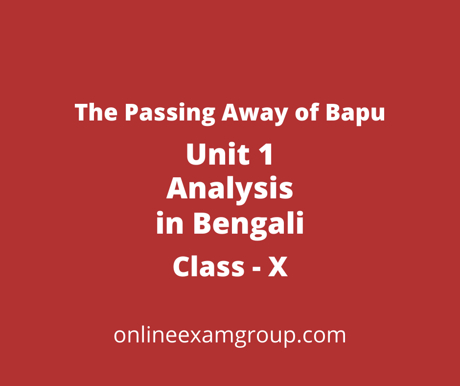 The Passing Away of Bapu Unit 1 Bengali meaning
